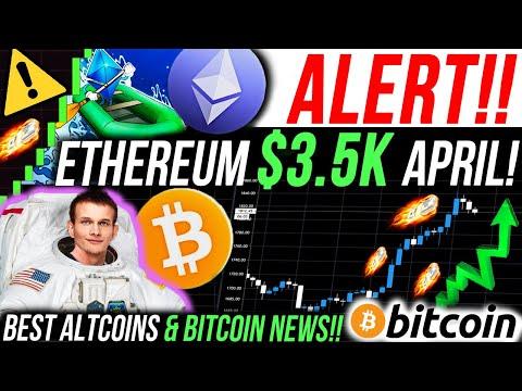 ALERT!!!🚨ETHEREUM $3,500 IN APRIL!!! BITCOIN $60K IMMINENT!! BITCOIN NEWS & BEST ALTCOINS 2021!!!